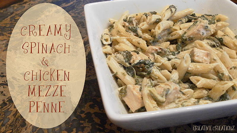 Spinach and Chicken Penne - The Kreative Life