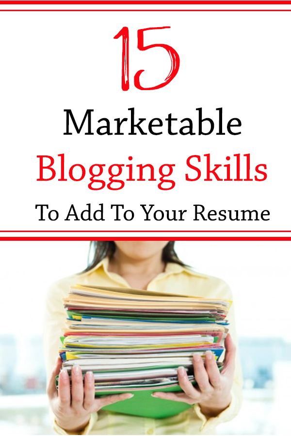 15 Marketable Blogging Skills to Add to Your Resume