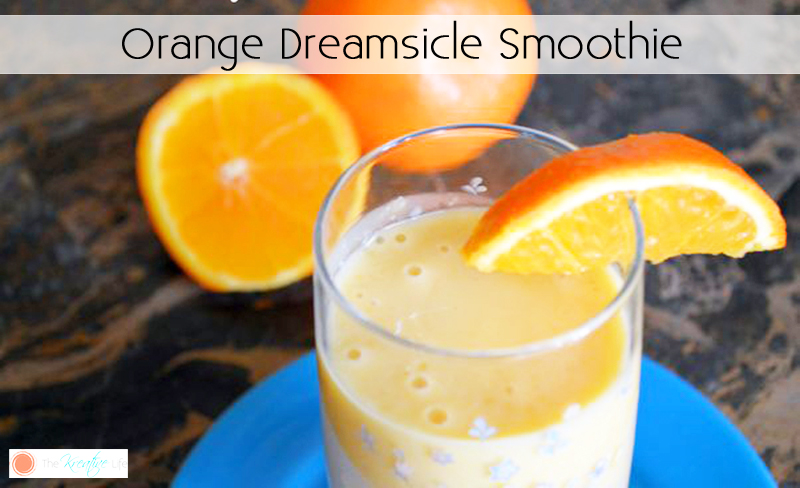 Orange Dreamsicle Smoothie - The Kreative Life