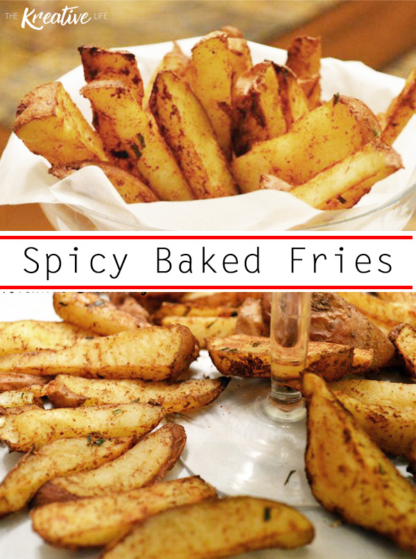 Spicy Oven Baked Fries - The Kreative Life