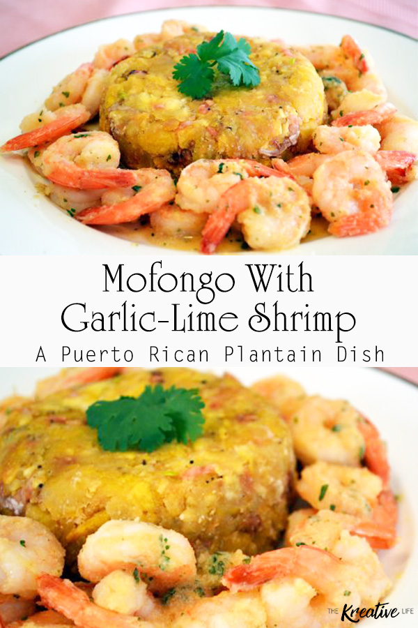 Mofongo with shrimp is a traditional Puerto Rican dish made of plantains. - The Kreative Life