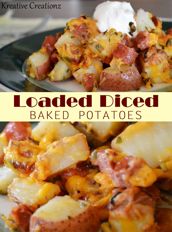 Loaded Diced Baked Potatoes are great to serve as tasty meal or side dish for your family.  - The Kreative Life