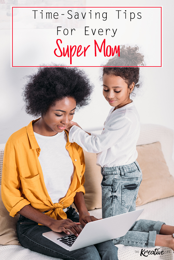 Every mom can use a little extra time in a day. These time saving tips for moms will help you get through the day. - The Kreative Life