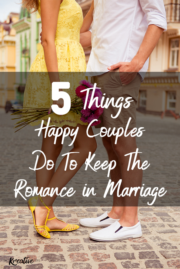Happy couples always find ways to keep the romance in marriage. These 5 tips to keep romance in your marriage will set you on the right path. - The Kreative Life