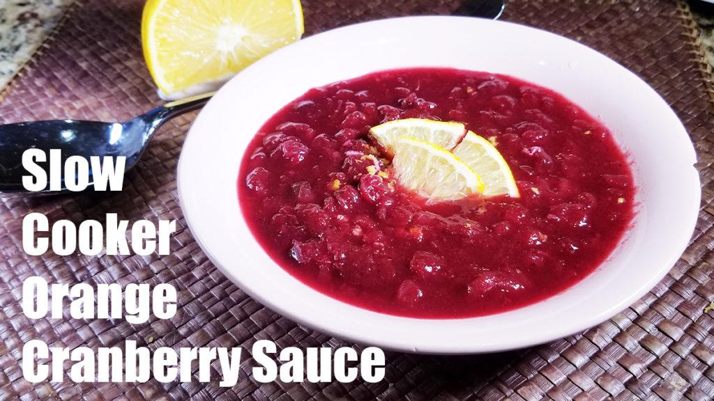 Slow Cooker Orange Cranberry Sauce