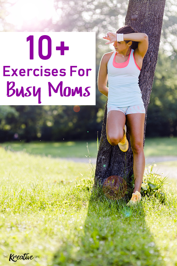 These are 10+ ways busy moms can get in shape with kids around. Sometimes it consists of a full workout and sometimes it's just a few minutes, but with the combination of proper diet and these exercises to do at home, you'll be on your way to getting into shape and enjoying these workouts for moms with toddlers. - The Kreative Life