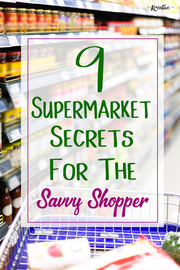 Shopping in the supermarket can cost you more than you'd like if you don't know these supermarket secrets to help save money and time. - The Kreative Life