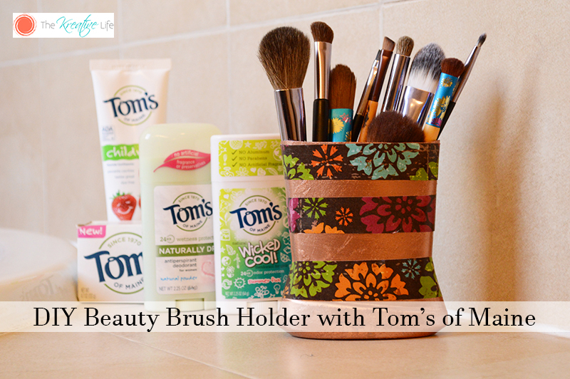 DIY Beauty Brush Holder with Tom's of Main - The Kreative Life