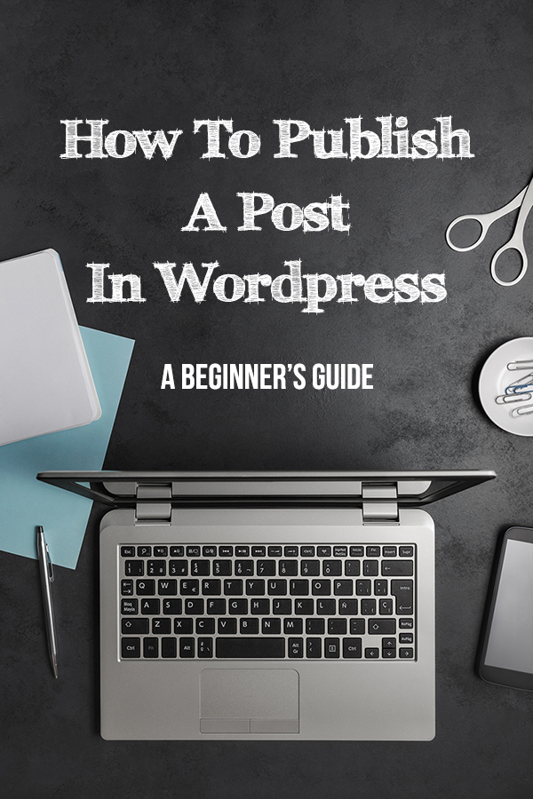 This beginner's guide for publishing a post to WordPress takes you through the necessary steps to creating a post in WordPress and you'll learn how to publish a post in WordPress. - The Kreative Life
