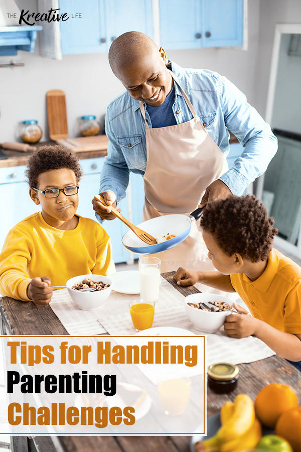 Tips for Handling Parenting Challenges - The Kreative Lfie